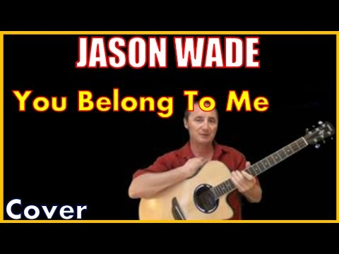 You Belong To Me Jason Wade Guitar Cover And Lyrics