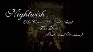 Nightwish - The Crow, The Owl And The Dove (Orchestral Version)