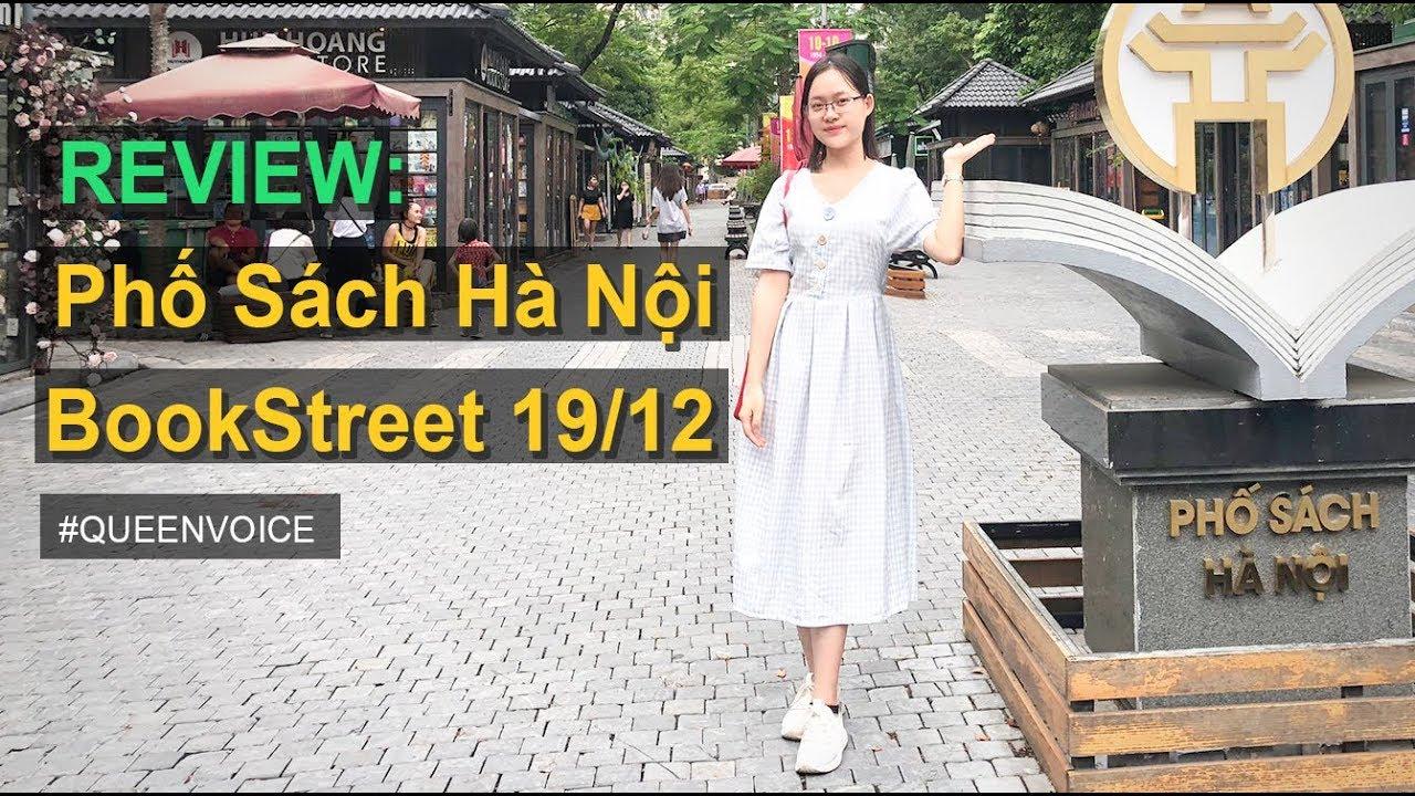 [QUEENVOICE] REVIEW Phố Sách Hà Nội 19/12 – Hanoi Book Street: Phố Sách Hà Nội ở đâu?