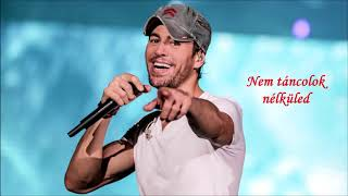 Matoma & Enrique Iglesias – I Don't Dance (Without You)  /with hungarian subtitle/