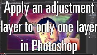 Apply an adjustment layer to only one layer in Photoshop