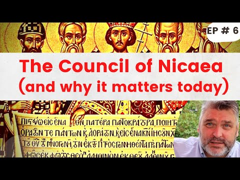 Council of Nicaea (and why it matters today)