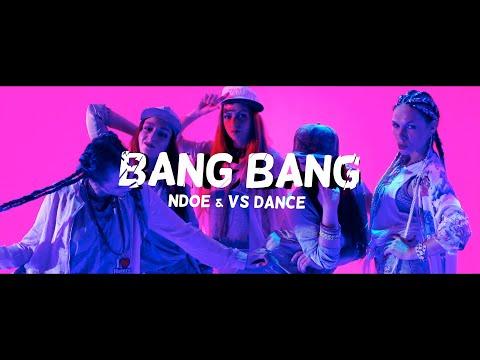 NDOE - BANG BANG (Official Video)
