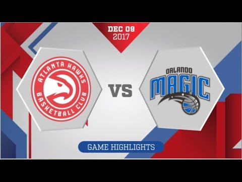 Orlando Magic vs Atlanta Hawks: December 9, 2017