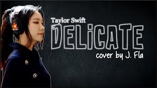 Lyrics: Taylor Swift - Delicate (J. Fla cover)