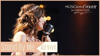 Baixar Stand by me (Ben E King) | Música para Casar por Lorenza Pozza AO VIVO