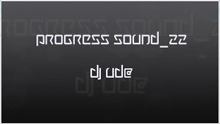 Progress Sound_22 (Progressive Trance Mix)