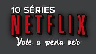 TOP 10 SÉRIES NETFLIX QUE VOCÊ PRECISA ASSISTIR | Nossas 10 séries favoritas da Netflix! | Do Sofá