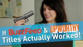 If Upworthy & Buzzfeed Titles Actually Worked (Hardly Working)