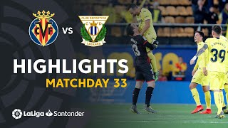 Highlights Villarreal CF vs CD Leganés (2-1)