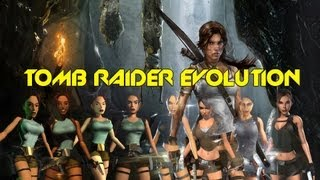 Tomb Raider - Lara Croft Through The Years Evolution [HD]