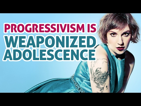 PROGRESSIVISM – Weaponized Adolescence
