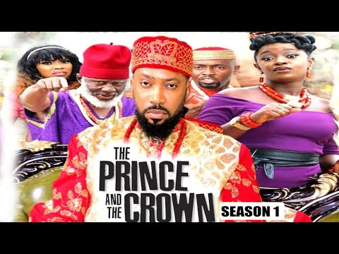 THE PRINCE AND THE CROWN (SEASON 1) {TRENDING NEW MOVIE} - 2021 LATEST NIGERIAN NOLLYWOOD MOVIES