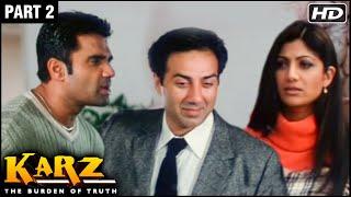 Karz Hindi Movie | Part 2 | Sunny Deol, Sunil Shetty, Shilpa Shetty, Ashutosh Rana | Action Movies