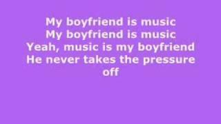 Music Is My Boyfriend. [ Lyrics ]