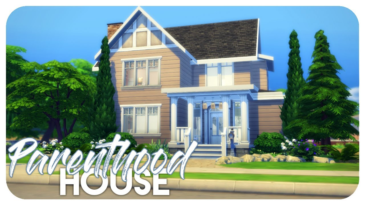 Sims 4 house build parenthood house youtube for What is needed to build a house