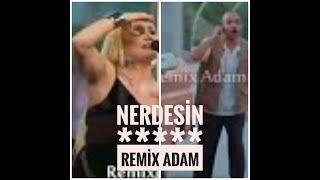 Remix Adam- Nerdesin allah belanı versin & Kon
