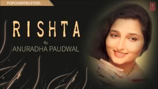 """Shahare Wafa Ke Har Patthar Pe Naam Likha Full Song - """"Rishta"""" Album Anuradha Paudwal"""