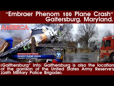AMERICA: Embraer Phenom 100 Plane Crash | Gaitersburg, Maryland