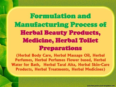 Formulation and Manufacturing Process of Herbal Beauty Products, Medicine