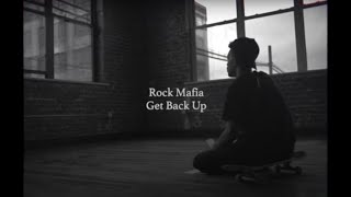 Rock Mafia - Get Back Up (Official Lyric Video)