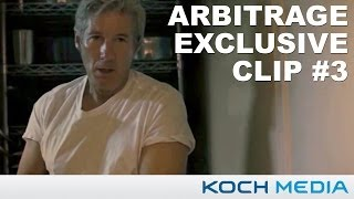 Arbitrage - Official Clip 3 - Evidence