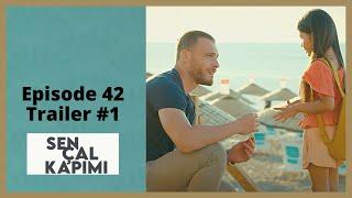 Sen Cal Kapimi ❖ Ep 42 Trailer #1 ❖ ENGLISH 2021