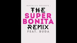Dapox - Super Bonita ( Remix ) feat. Buda