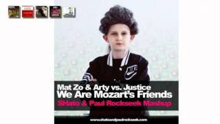Mat Zo & Arty vs. Justice - We Are Mozart