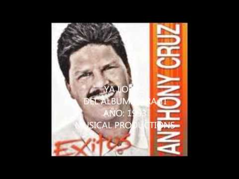 ANTHONY CRUZ-YA LO VES