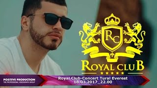 Royal Club Concert Tural Everest 18.03.2017  22:00