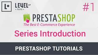 PrestaShop Tutorials #1 - Series Introduction