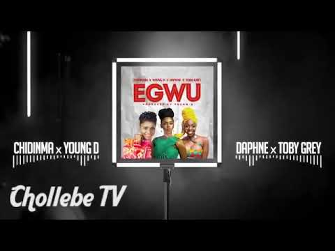 Chidinma -Egwu-Feat Daphne, Young D,Toby Grey (Official Audio Prod by Young D)