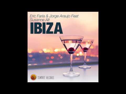 Eric Faria & Jorge Araujo Feat Susanne Alt - Ibiza (Original Mix)