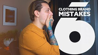 6 Mistakes that Will Make Your Clothing Brand Fail In 2019