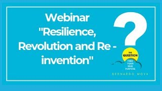 The Question Webinar - Resilience, Revolution and Re invention