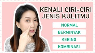 5 Cara Mudah Mengetahui Tipe Jenis Kulit Wajah Kita   Beauty Basic