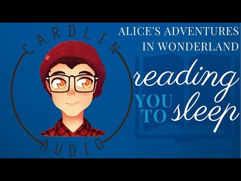 ASMR Roleplay: Reading You To Sleep [Alice's Adventures in Wonderland] [#1] [Sleep Aid]