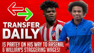 Is Partey On His Way To Arsenal & Willian's Staggering Wages! | Transfer Daily