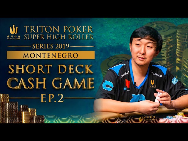 €300k Short Deck Cash Game Episode 2 - Triton Montenegro 2019
