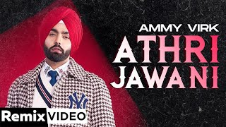 Athri Jawani (Remix) | Ammy Virk | Gurlez Akhtar | DJ Sunny Qadian | Latest Punjabi Song 2020