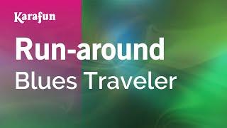 Karaoke Run-around Blues Traveler *