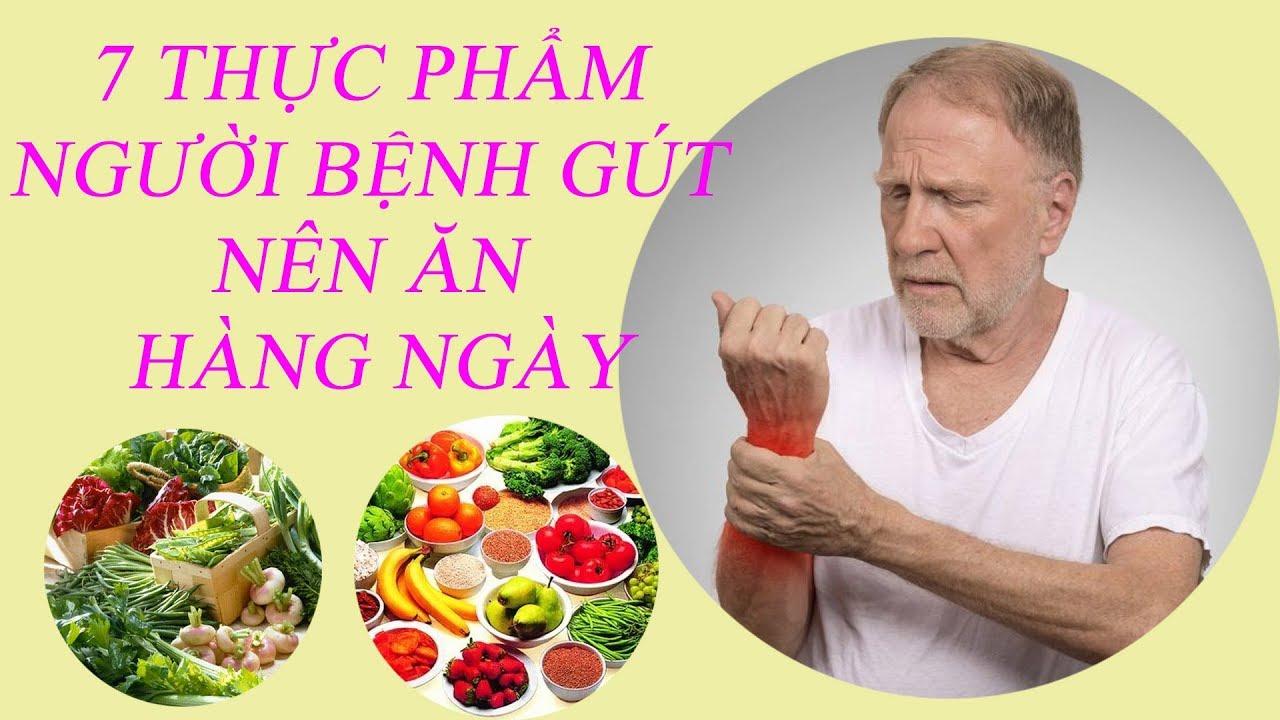 Chữa bệnh gút (gout) – 7 thực phẩm người bệnh gút nên ăn hàng ngày