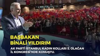 Başbakan Yıldırım, AK Parti İstanbul Kadın İl Kolları Kongresi'nde konuştu - 28.04.2018
