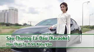 [ Karaoke HD ] Sau Thương Là Đau - Hàn Thái Tú Ft. Võ Kiều Vân Full Beat ✔