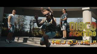 Disco Fighters - Hej DJ, Hej!  2019