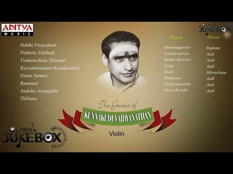 The Genius Of Kannakudi Vaidyanathan By Kunnakudi Vaidyanathan || JukeBox
