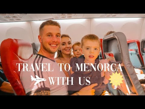 TRAVEL WITH US TO MENORCA - FLYING TO MENORCA | FAMILY OF 4