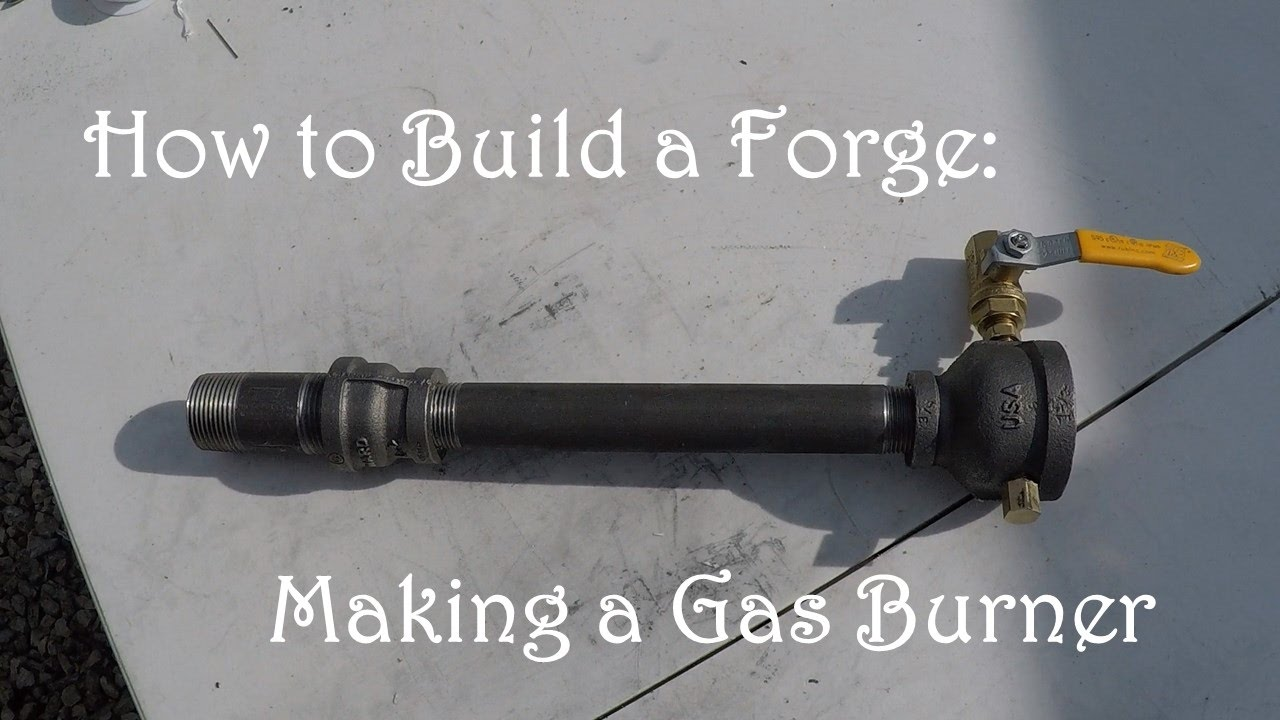 How To Build A Forge Making A Gas Forge Burner Minimal