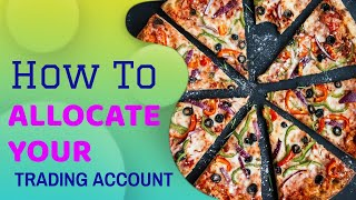 How To Allocate Y๐ur Trading Account